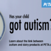 PETA's Got Autism anti-milk movement encourages malnutrition