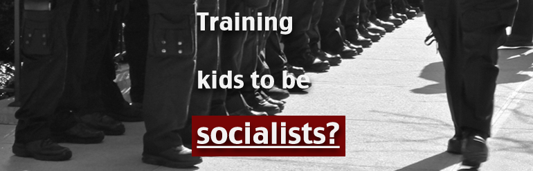 Training Kids to be Socialists