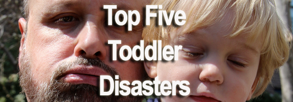 Toddler Disasters